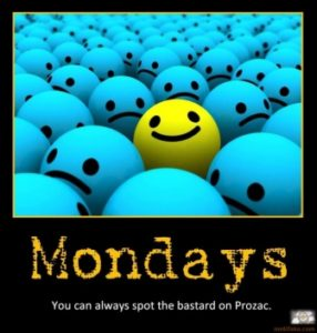 prozac-mondays-smiley-face-prozac-your-mom-demotivational-poster-1282533738